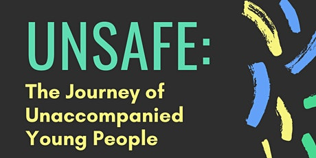 Unsafe: The Journey of Unaccompanied Young People tickets