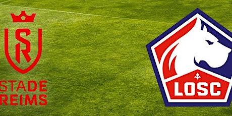 Tv/R.E.G.A.R.D.E.R Lille - Reims e.n direct live gratuit 2021 billets