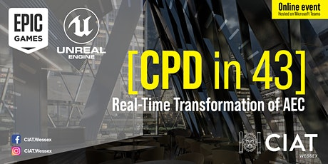 CIAT Wessex: [CPD in 43] - Epic Games: Real-Time Transformation of AEC tickets
