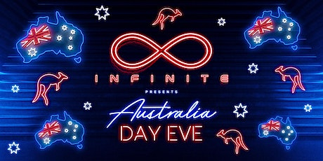 Infinite • AUS DAY EVE • $5 Cruisers tickets