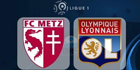 Direct..$$MaTcH@!!..-@ Lyon - Metz e.n direct Live tv 2021 billets