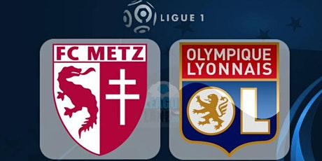 LIVE@!! Lyon - Metz E.n direct Live tv 2021 billets