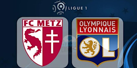 Ligue-1@!! Lyon - Metz E.n direct Live tv 2021 billets
