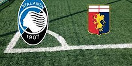 STREAMS@!.Atalanta - Genoa in. Dirett Live 2021 biglietti
