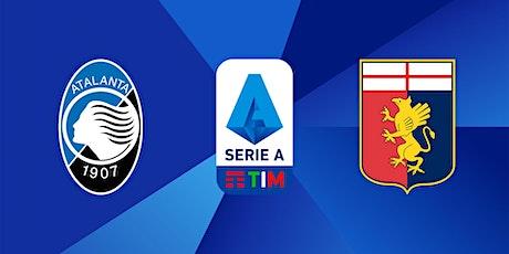 Serie-A@!.Atalanta - Genoa in. Dirett Live 2021 biglietti