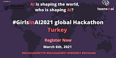 #GirlsInAI2021 Hackathon – Turkey tickets