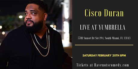 Have-Nots Comedy Presents Cisco Duran tickets