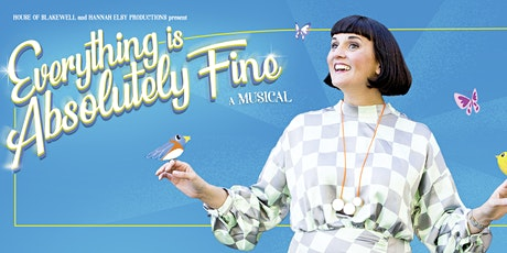 Everything Is Absolutely Fine - new musical livestream tickets