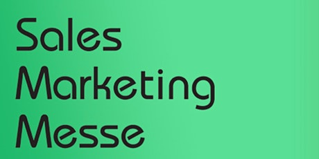 Sales Marketing Messe 2021 - kostenloses Early Bird-Ticket - Code: smm21-hh Tickets
