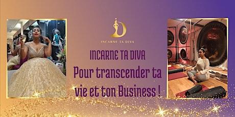 Incarne ta Diva pour transcender ta vie et ton Business! billets