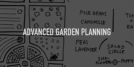 ADVANCED GARDEN PLANNING tickets