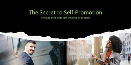 The Secret to Self-Promotion: Defining Your Story and Building Your Brand tickets