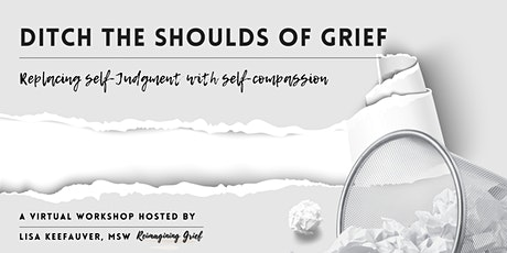 Ditch The Shoulds of Grief tickets