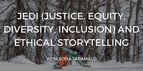 Storytelling for Change:  JEDI & Ethical Storytelling with Sofia Jaramillo tickets