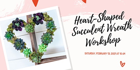 Make & Take: Heart-Shaped Succulent Wreath Workshop tickets