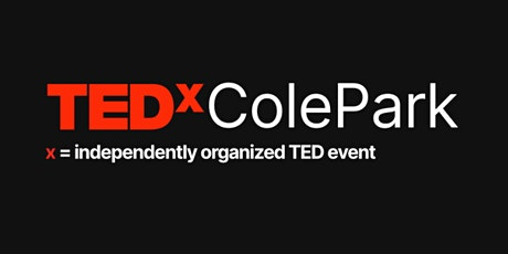 TEDxColePark in Corpus Christi, Texas - May 2021 Event tickets