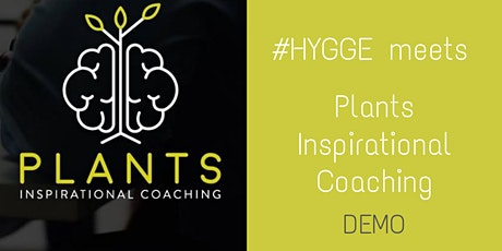 "#hygge meets ""PLANTS INSPIRATIONAL COACHING"" biglietti"
