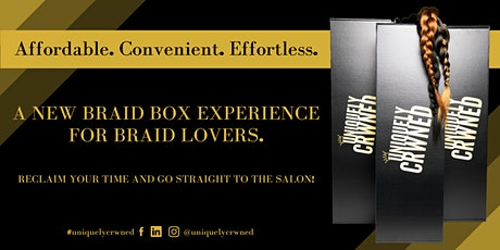 Uniquely Crwned: A New Braid Box Experience for Braid Lovers tickets