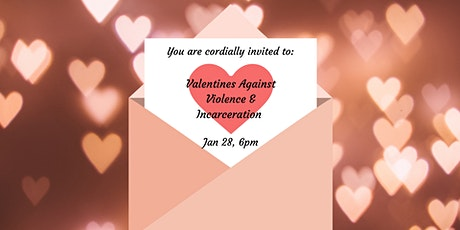 Valentines Against Violence & Incarceration tickets