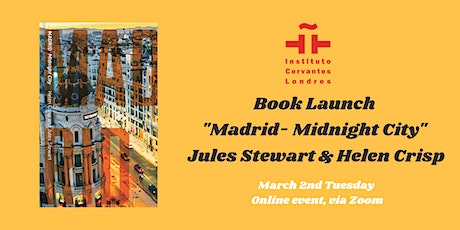 "Book Launch ""Madrid - Midnight City"" of Jules Stewart & Helen Crisp entradas"