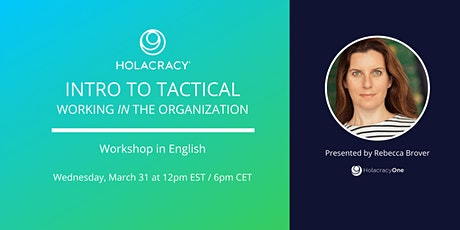 Holacracy: Intro to Tactical Workshop tickets