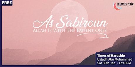 Times of Hardship - As Sabiroun Series tickets