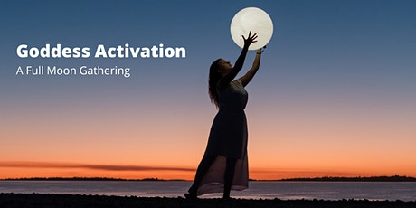 Goddess Activation: a Full Moon Gathering tickets