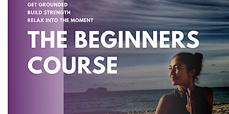 The Beginners Course: Back to Basics with Radha tickets