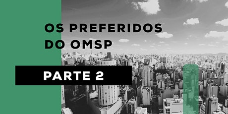 OS PREFERIDOS DO OMSP - PARTE 2  - TOUR VIRTUAL ingressos