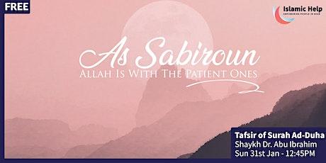 Tafsir of Surah Ad Duha - As Sabiroun Series tickets