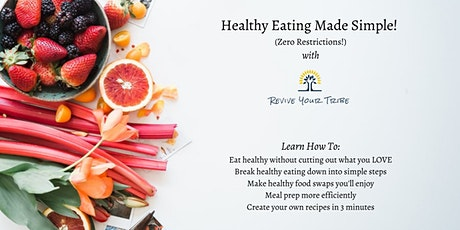 Healthy Eating Made Simple (with zero restrictions)! tickets