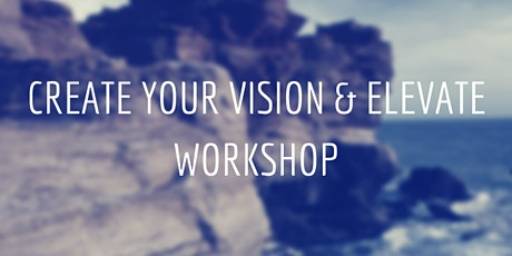 Create your Vision & Elevate Workshop tickets