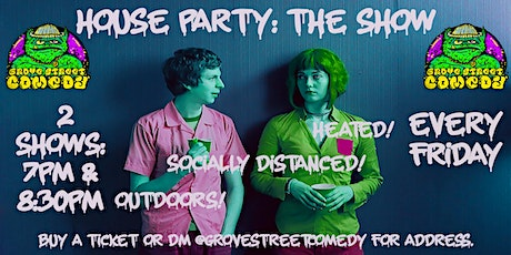 House Party:The Show! (8:30PM Show) tickets