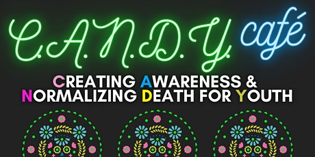HHA C.A.N.D.Y. Cafe (Creating Awareness and Normalizing Death for Youth) tickets