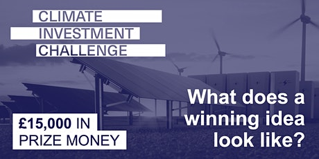 Climate Investment Challenge   What does a winning idea look like? tickets