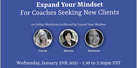 Expand Your Mindset: A Workshop For Coaches Seeking New Clients tickets