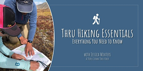 Thru Hiking Essentials (Includes 3 Classes: What You Need to Know) tickets