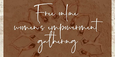 FREE ONLINE WOMEN'S EMPOWERMENT GATHERING tickets