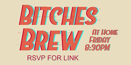 Bitches Brew - Zoom Comedy Show! tickets