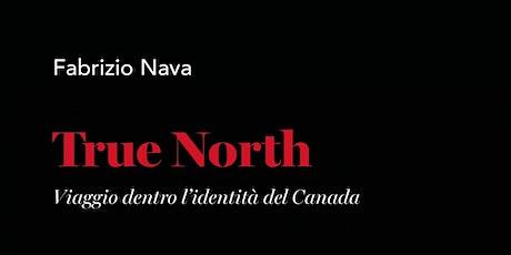 """Presentazione di """"True North""""  di Fabrizio Nava tickets"""