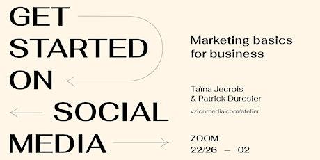 DÉMARREZ SUR LES MÉDIAS SOCIAUX | GET STARTED ON SOCIAL MEDIA | billets