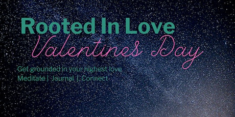 Rooted In Love: A Valentines Day Meditation & Virtual Gathering tickets