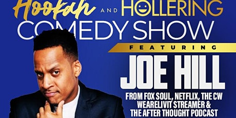 Hookah & Hollering Comedy Show feat Joe Hill /Free Entry/SOGA ENT/1 tickets