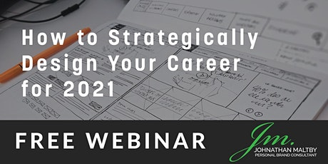 How to Strategically Design Your Career For 2021 (daytime event) tickets