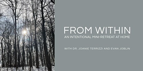 From Within: An Intentional Mini-Retreat At Home tickets