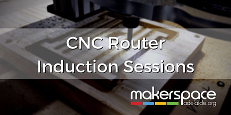 CNC Router Induction Sessions tickets