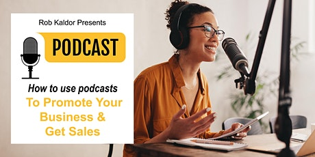 How to Use Podcasts to Promote Your Business & Get Sales tickets