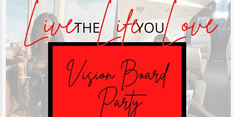 Live the Life You Love! Vision Board Party tickets