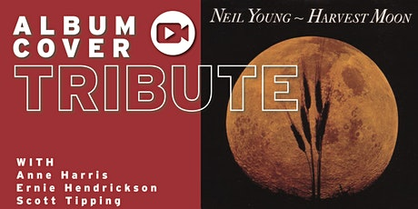 Album Cover Tribute to Neil Young's: Harvest Moon|LIVESTREAM from The Venue tickets