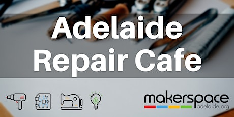 Adelaide Repair Cafe tickets